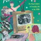 As Seen on TV : The Visual Culture of Everyday Life in the 1950s by Karal A....