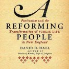 A Reforming People : Puritanism and the Transformation of Public Life in New...