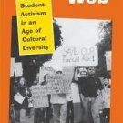 Freedom's Web : Student Activism in an Age of Cultural Diversity by Robert A....