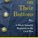 SHADES of BLUE and GRAY Ser.: Eagles on Their Buttons : A Black Infantry...