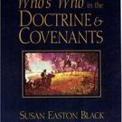 Who's Who in the Doctrine & Covenants by Susan Easton Black (2001, Paperback)