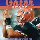 Danny Wuerffel's Tales from the Gator Swamp : Reflections of Faith and...