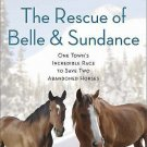 A Merloyd Lawrence Book: The Rescue of Belle and Sundance : One Town's...