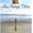 Love Always, Petra : A Story of Courage and the Discovery of Life's Hidden...