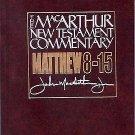 MacArthur New Testament Commentary: Matthew 8-15 2 by John MacArthur (1987,...
