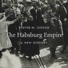 The Habsburg Empire : A New History by Pieter M. Judson (2016, Hardcover)