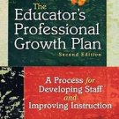 The Educator's Professional Growth Plan : A Process for Developing Staff and...