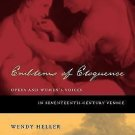 Emblems of Eloquence : Opera and Women's Voices in Seventeenth-Century Venice...