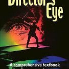 The Director's Eye : A Comprehensive Textbook for Directors and Actors by...