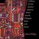 Weaving the Past : A History of Latin America's Indigenous Women from the...