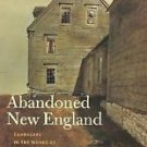 Revisiting New England: Abandoned New England : Landscape in the Works of...