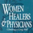 Women Healers and Physicians : Climbing a Long Hill (1999, Paperback, Reprint)