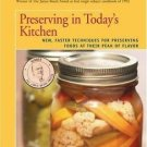 Preserving in Today's Kitchen : New, Faster Techniques for Preserving Foods...