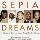 Sepia Dreams : A Celebration of Black Achievement Through Words and Images by...