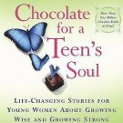 Chocolate for a Teen's Soul : Life-Changing Stories for Young Women about...