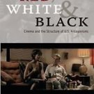 Red, White and Black : Cinema and the Structure of U. S. Antagonisms by Frank...