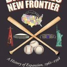 Baseball's New Frontier : A History of Expansion, 1961-1998 by Fran Zimniuch...