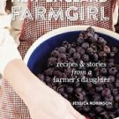 New England Farmgirl : Recipes and Stories from a Farmer's Daughter by...