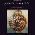 Janson's History of Art Bk. 1 : The Ancient World by Ann S. Roberts, Joseph...