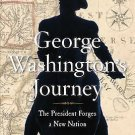 George Washington's Journey : The President Forges a New Nation by T. H....