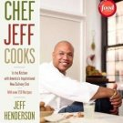 Chef Jeff Cooks : In the Kitchen with America's Inspirational New Culinary...