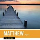 The New Testament for Everyone: Matthew for Everyone, Chapters 1-15 Pt. 1 by...
