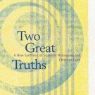 Two Great Truths : A New Synthesis of Scientific Naturalism and Christian...