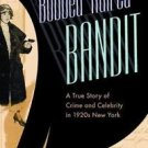 The Bobbed Haired Bandit : A True Story of Crime and Celebrity in 1920s New...