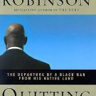 Quitting America : The Departure of a Black Man from His Native Land by...