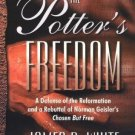 The Potter's Freedom : A Defense of the Reformation and Reply Norman...