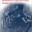 Jefferson Davis in Blue : The Life of Sherman's Relentless Warrior by...