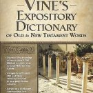 Super Value: Vine's Expository Dictionary of the Old and New Testament Words...