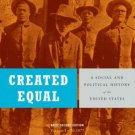 Created Equal Vol. 1 : A Social and Political History of the United States to...