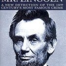 Murdering Mr. Lincoln : A New Detection of the 19th Century's Most Famous...