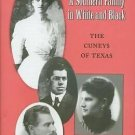 A Southern Family in White and Black : The Cuneys of Texas 13 by Douglas...
