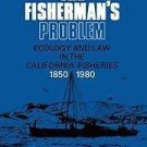Studies in Environment and History: The Fisherman's Problem : Ecology and Law...