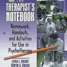The Therapist's Notebook : Homework, Handouts, and Activities for Use in...