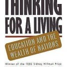 Thinking for a Living : Education and the Wealth of Nations by Ray Marshall...