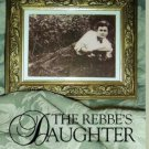 The Rebbe's Daughter : Memoir of a Hasidic Childhood by Malkah Shapiro (2002,...