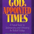 God's Appointed Times : A Practical Guide for Understanding and Celebrating...