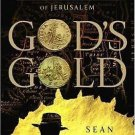 God's Gold : A Quest for the Lost Temple Treasures of Jerusalem by Sean...