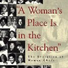 A Woman's Place Is in the Kitchen : The Evolution of Women Chefs by Ann...