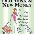 Alligators, Old Mink and New Money : One Woman's Adventures in Vintage...