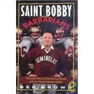 St. Bobby and the Barbarians : The Inside Story of a Tumultous Season with...