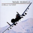 War Hawgs : A-10s of the USAF by Don Logan (2006, Hardcover)