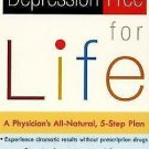 Depression-Free for Life : A Physician's All-Natural, 5-Step Plan by Gabriel...