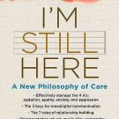 I'm Still Here : A New Philosophy of Alzheimer's Care by John Zeisel (2009,...