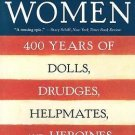 America's Women : Four Hundred Years of Dolls, Drudges, Helpmates, and...