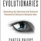 Evolutionaries : Unlocking the Spiritual and Cultural Potential of Science's...
