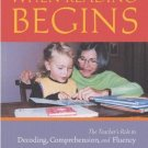 When Reading Begins : The Teacher's Role in Decoding, Comprehension and...